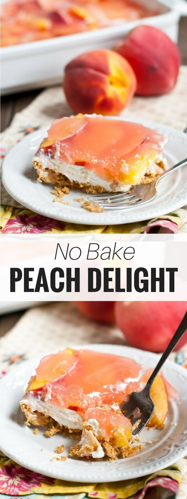 This No Bake Peach Delight comprised of a graham cracker crust, creamy cheesecake mousse, and peach jello is the perfect summer dessert!