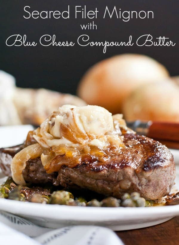 This Pan Seared Filet Mignon with Caramelized Onion Blue Cheese Compound Butter is the ultimate Father's Day meal.
