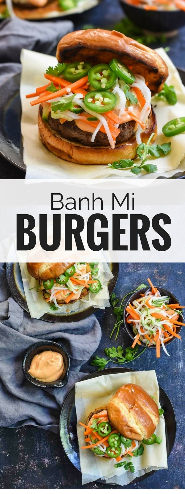 Banh Mi Burgers topped with quick pickled vegetables and spicy Sriracha mayo are loaded with flavor and perfect for summer cookouts!