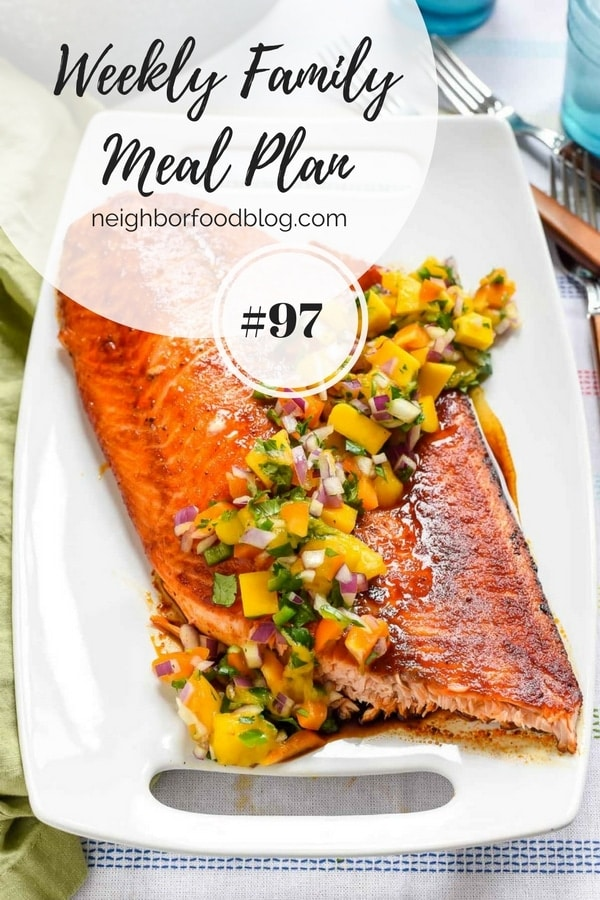 Weekly Family Meal Plan 97 | Neighborfoodblog.com