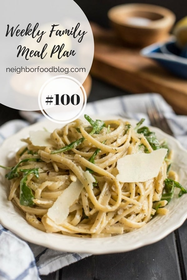 Weekly Family Meal Plan 100 | Neighborfoodblog.com