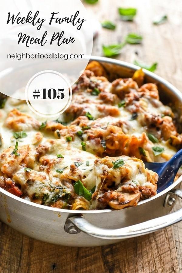 Weekly Family Meal Plan 105 | Neighborfoodblog.com