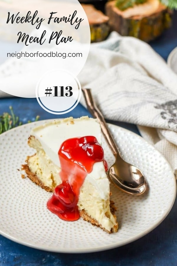 Weekly Family Meal Plan 113 | Neighborfoodblog.com