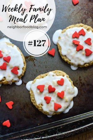 Weekly Family Meal Plan 127 | NeighborFood